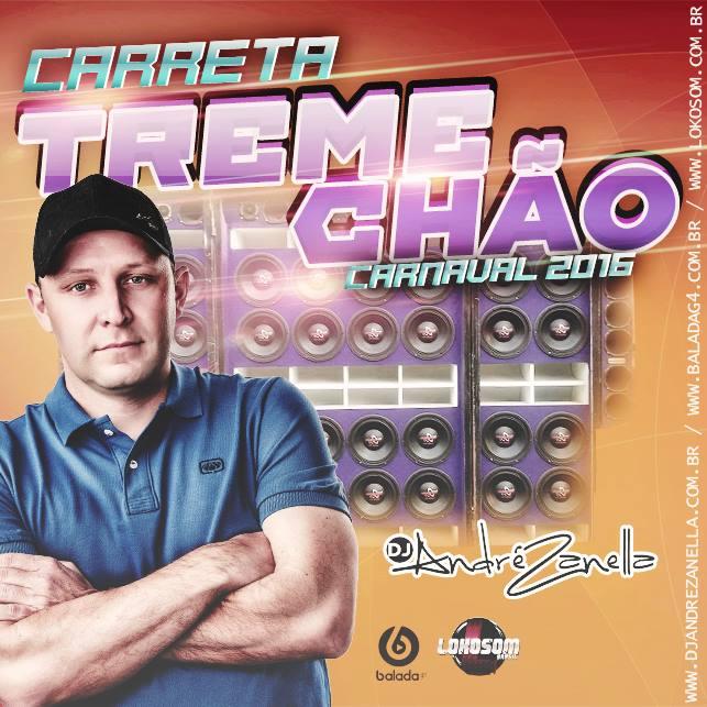 CARRETA TREME CHÃO CARNAVAL 2016 - DJ ANDRE ZANELLA