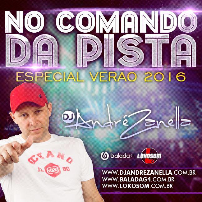 NO COMANDO DA PISTA ESPECIAL VERÃO 2016-DJ ANDRE ZANELLA