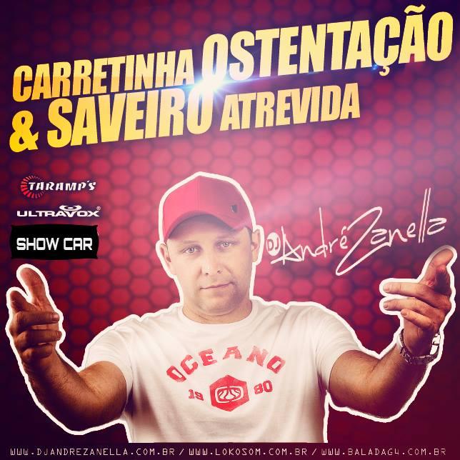 CARRETINHA E SAVEIRO ATREVIDA - DJ ANDRE ZANELLA