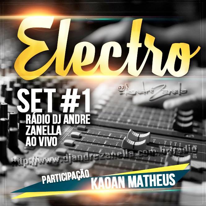 SET RADIO #1 DJ ANDRE ZANELLA E KAOAN
