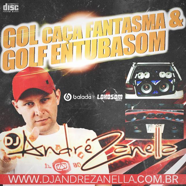 GOL CAÇA FANTASMA E GOLF - DJ ANDRE ZANELLA