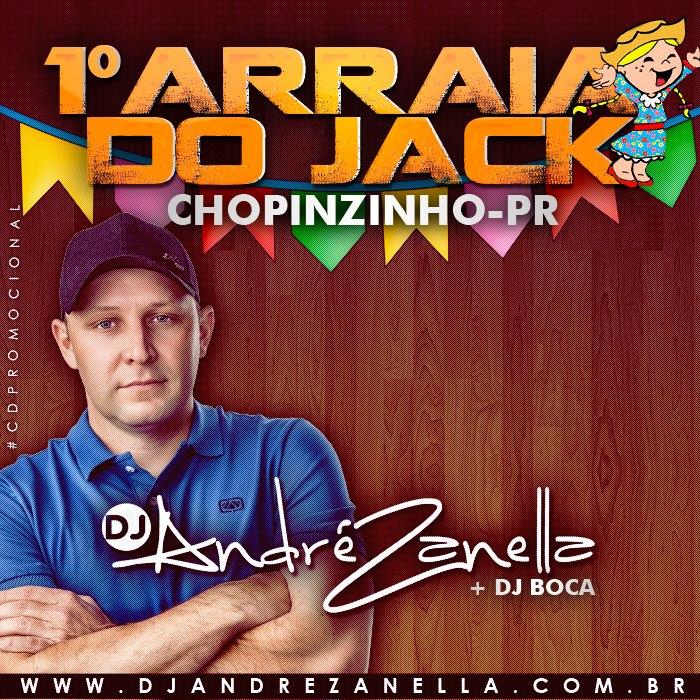 ARRAIA DO JACK - DJ ANDRE ZANELLA