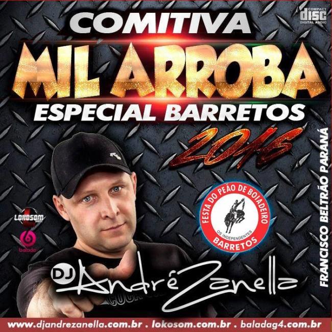 COMITIVA MIL ARROBA BARRETOS - DJ ANDRE ZANELLA