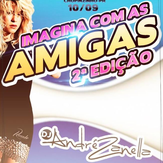 IMAGINA COM AS AMIGAS - DJ ANDRE ZANELLA