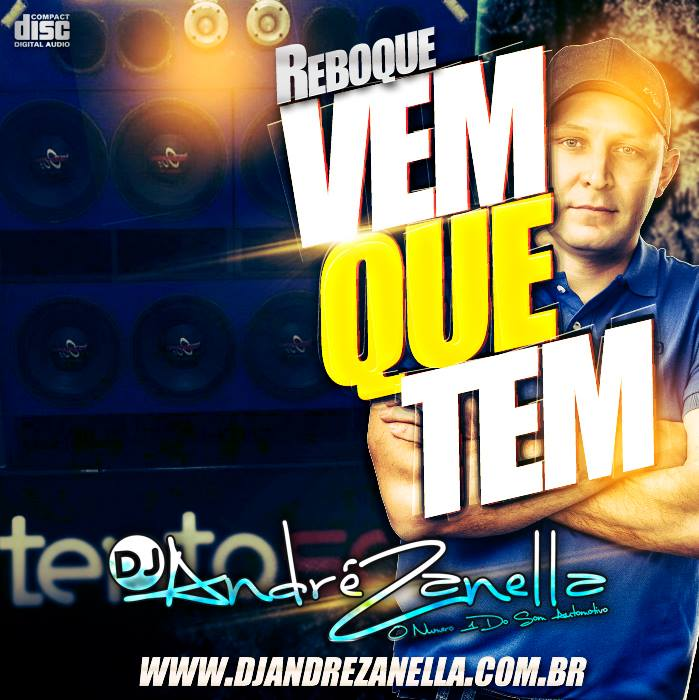 REBOQUE VEM QUE TEM - DJ ANDRE ZANELLA