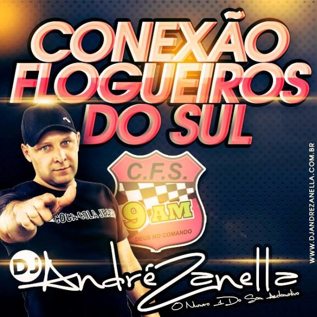 CONEXÃO FLOGUEIROS DO SUL - DJ ANDRE ZANELLA