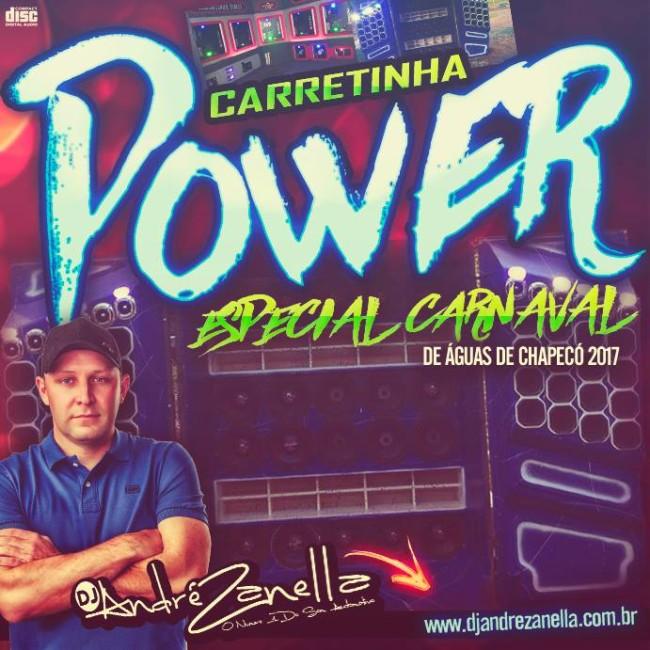 Carretinha Power Carnaval 2017 - Dj Andre Zanella CAPA