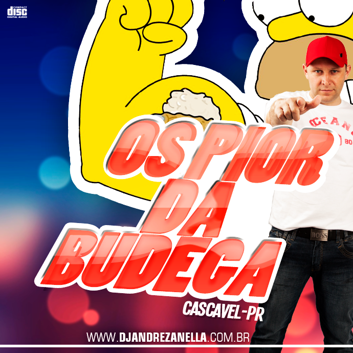 OS PIOR DA BUDEGA - CAPA DJ ANDRE ZANELLA