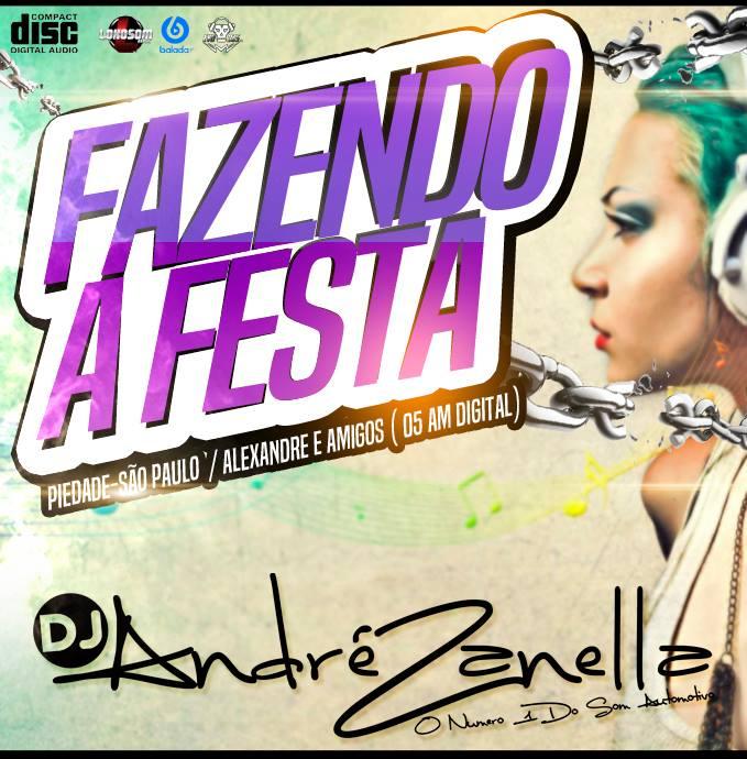 FAZENDO A FESTA DJ ANDRE ZANELLA